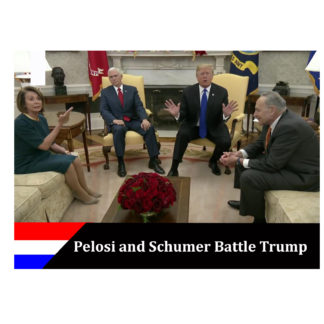 Pelosi and Schumer Battle Trump